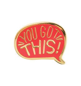 You Got This Enamel Pin