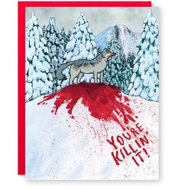 You're Killing It Greeting Card