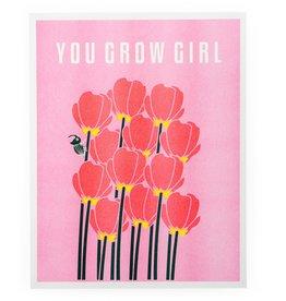 You Grow Girl Print