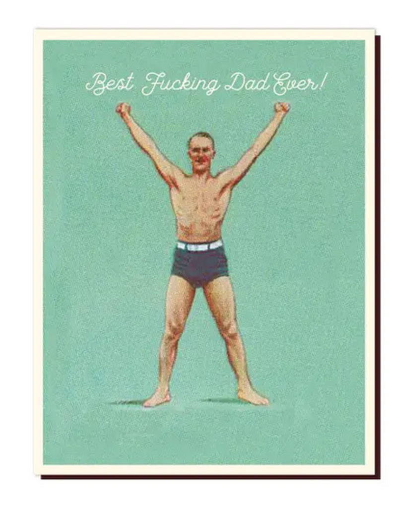 Offensive + Delightful Best Fucking Dad Ever Greeting Card