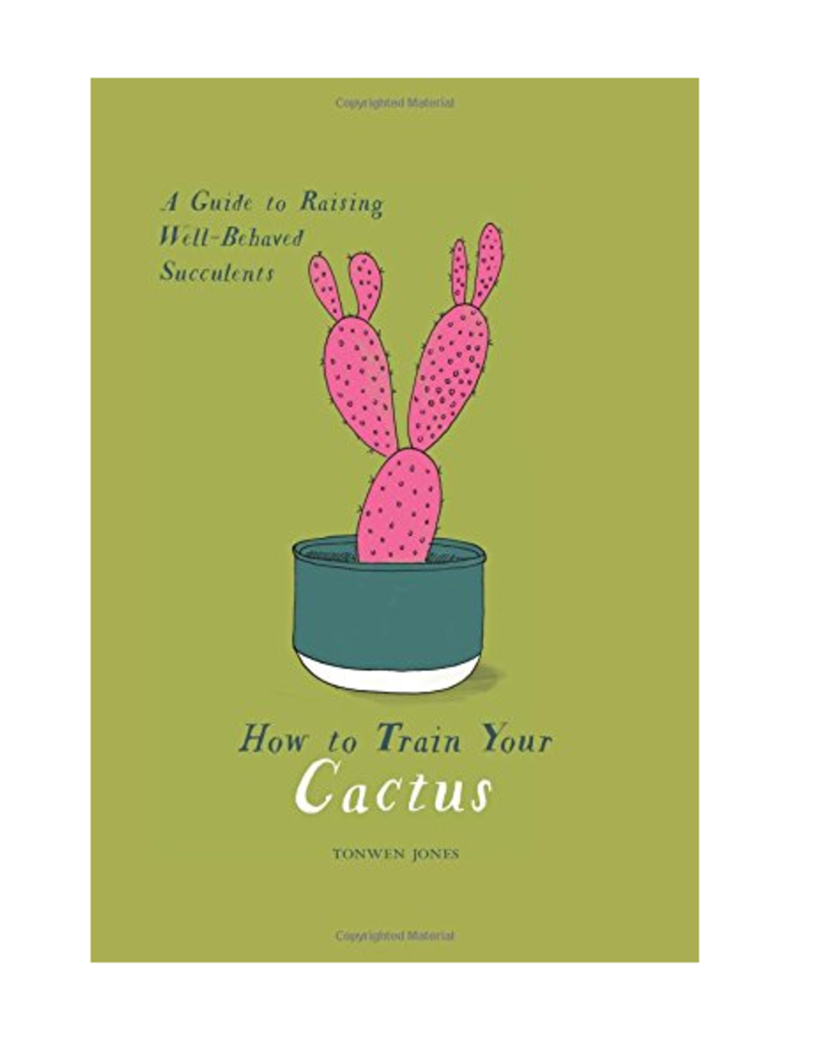 Andrews McMeel Publishing How To Train Your Cactus