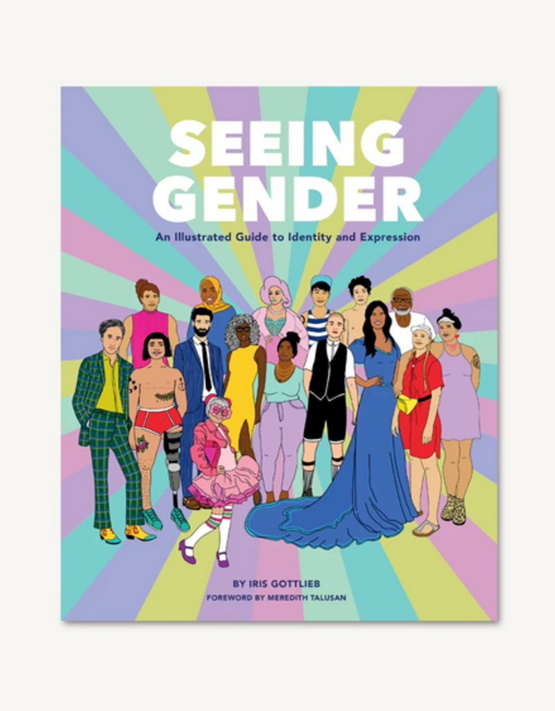 Chronicle Books Seeing Gender: an Illustrated Guide to Identity and Expression
