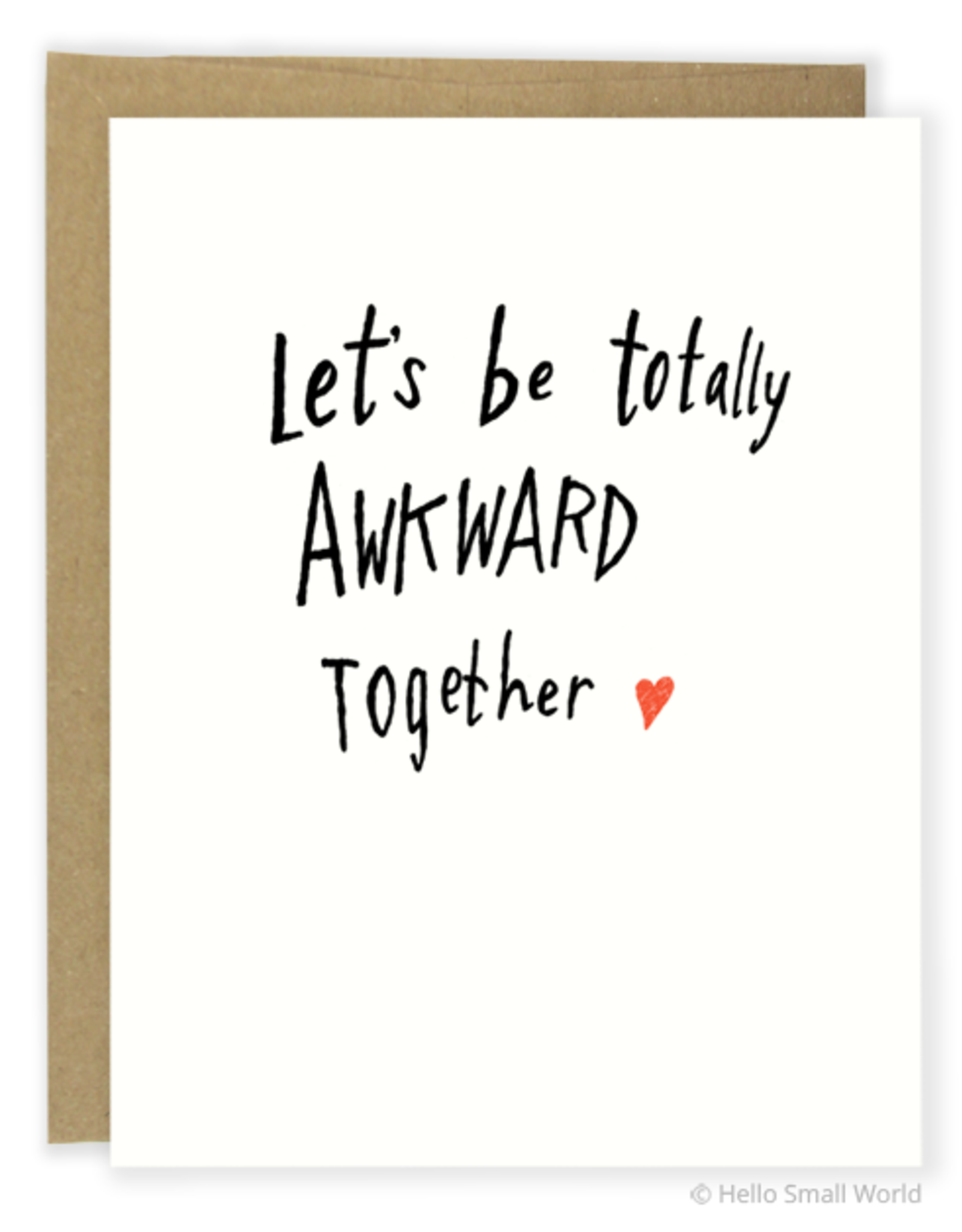 Let's Be Totally Awkward Together Greeting Card