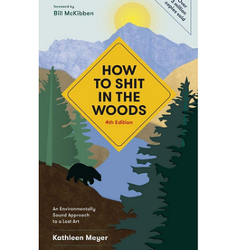 Ten Speed Press How To Shit In The Woods