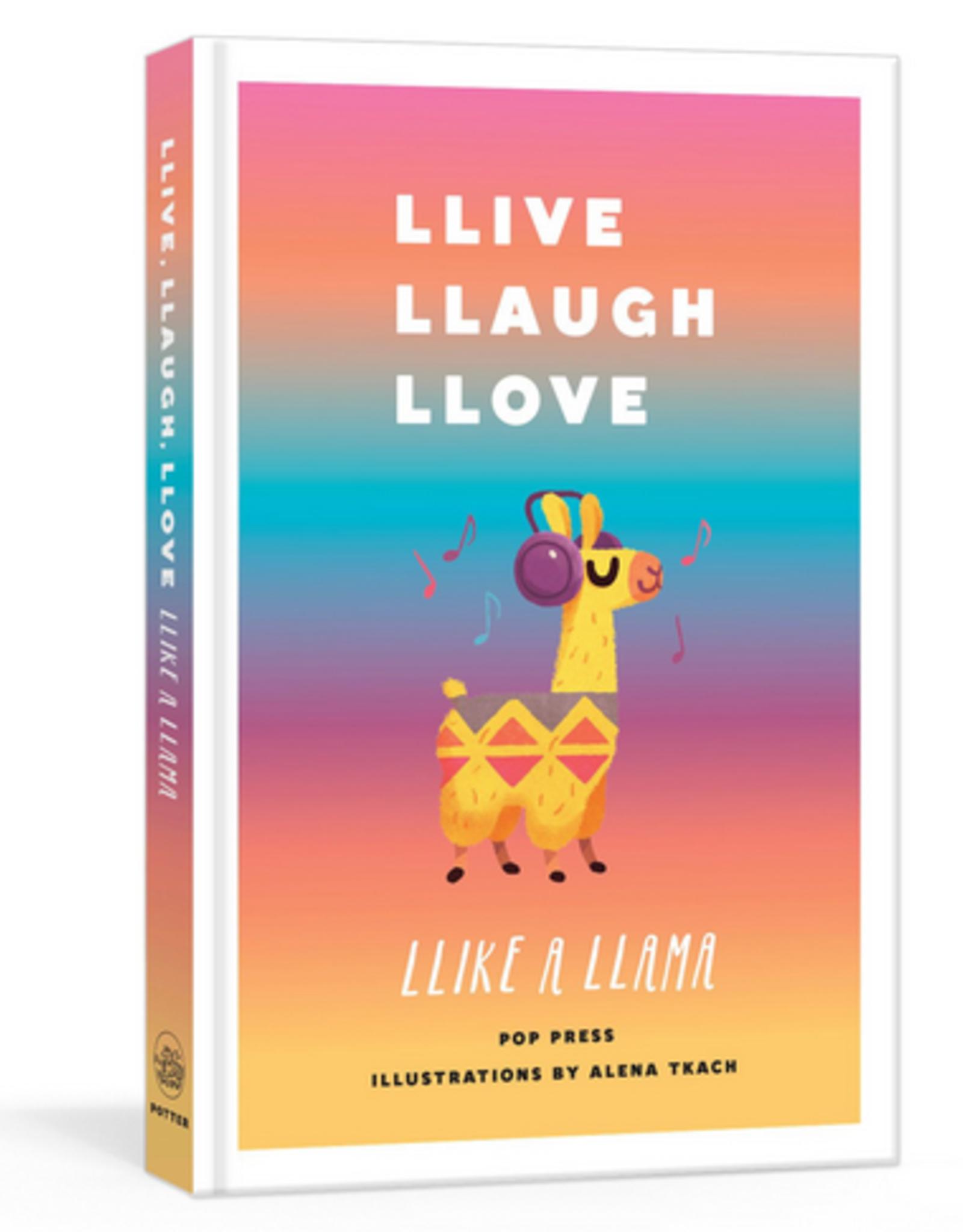 Llive Llaugh Llove Like a Llama