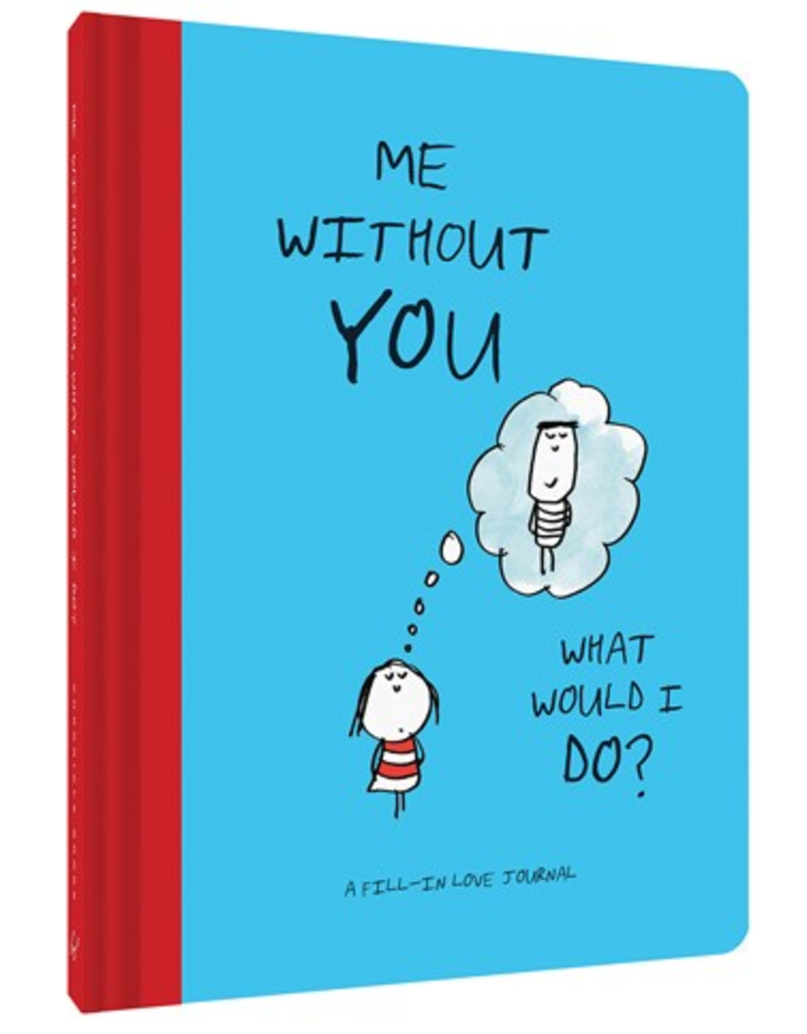 Me Without You, What Would I Do? Journal