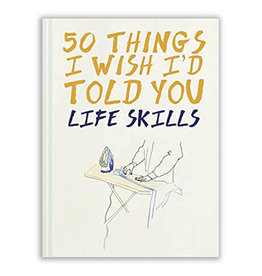 50 Things I Wish I'd Told You