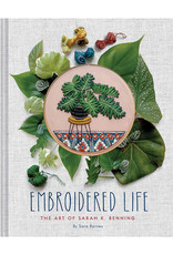 Chronicle Books Embroidered Life: the Art of Sarah K. Benning