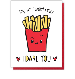 Kiss and Punch Designs Try To Resist Me Fries Greeting Card