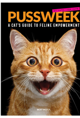 Pussweek : A Cat's Guide To Feline Empowerment