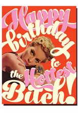 Happy Birthday to the Hottest Bitch Greeting Card
