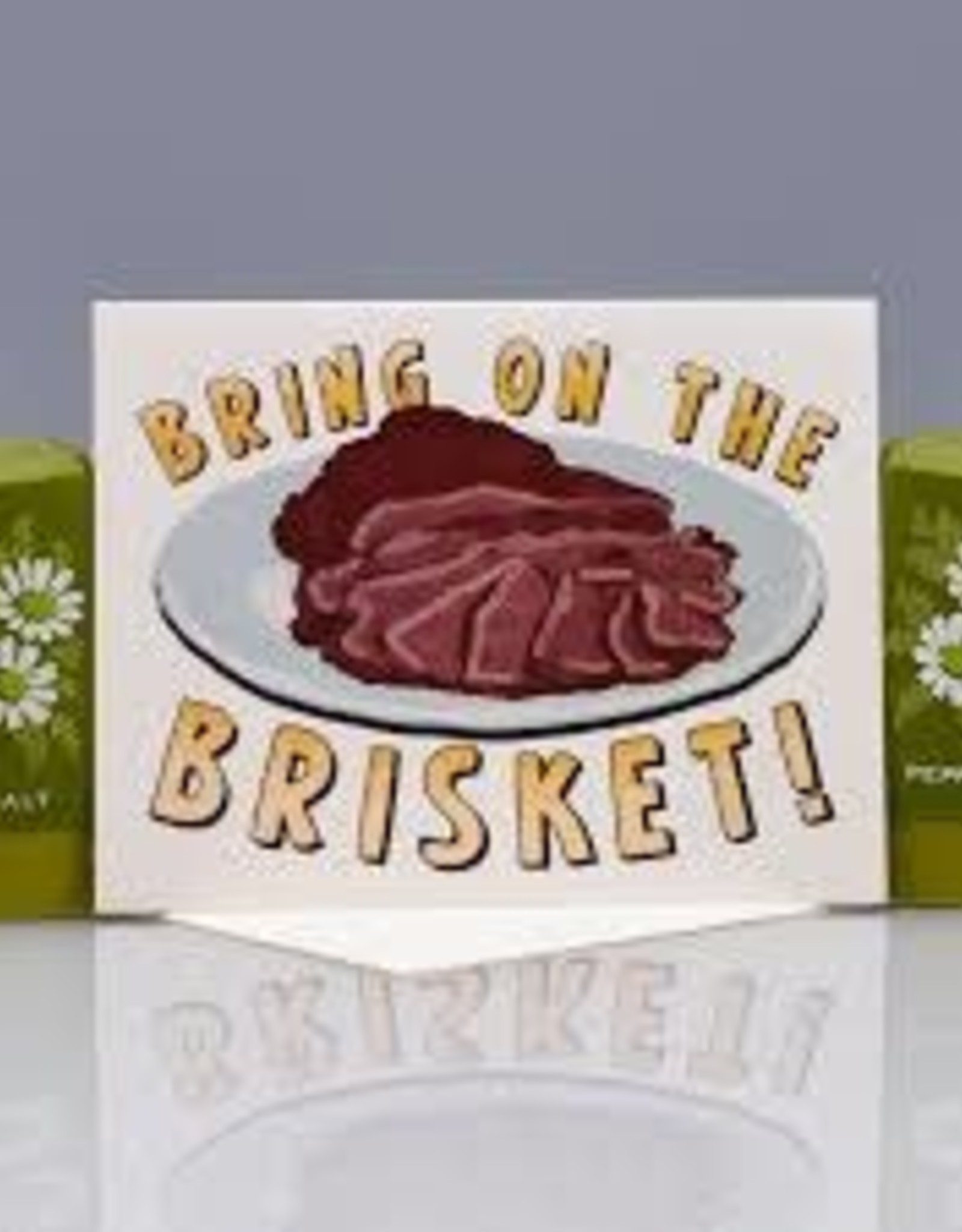 Bring on the Brisket Greeting Card