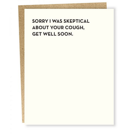 Sapling Press Sorry I Was Skeptical About Your Cough, Get Well Soon Greeting Card