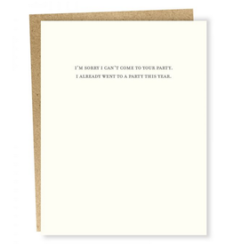 Sapling Press Sorry I Can't Come To Your Party Greeting Card