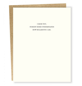 I Miss you. No One Here Understands Greeting Card