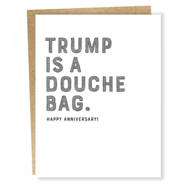 Trump is a Douchebag. Happy Anniversary! Greeting Card