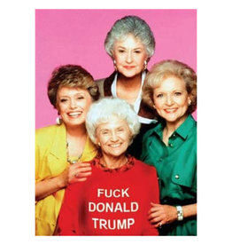 Ephemera, Inc Golden Girls Fuck Donald Trump Magnet