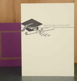 Oddball Press Nobody Likes a Know-It-All Grad Greeting Card