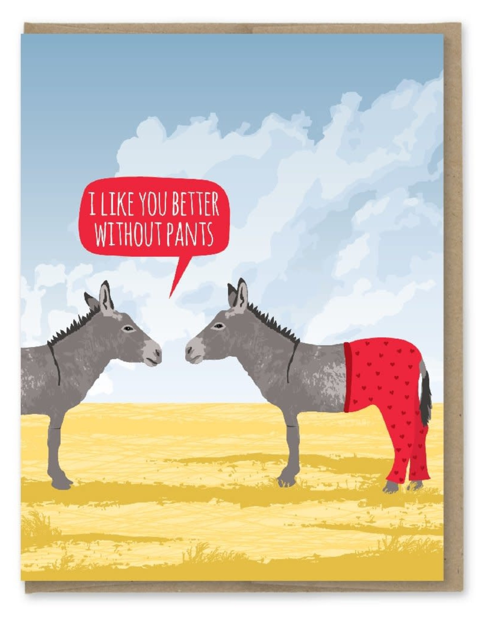 I Like You Better Without Pants Greeting Card