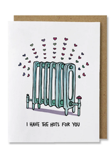 I Have The Hots For You Greeting Card