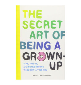Secret Art of Being a Grown-up