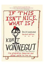 If This Isn't Nice, What Is? - Kurt Vonnegut