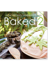 Baked 2 : Over 100 Tasty Marijuana Treats