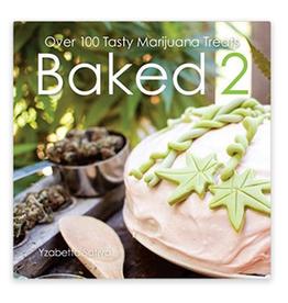 Baked 2 : Over 100 Tasty Marijuana Treats