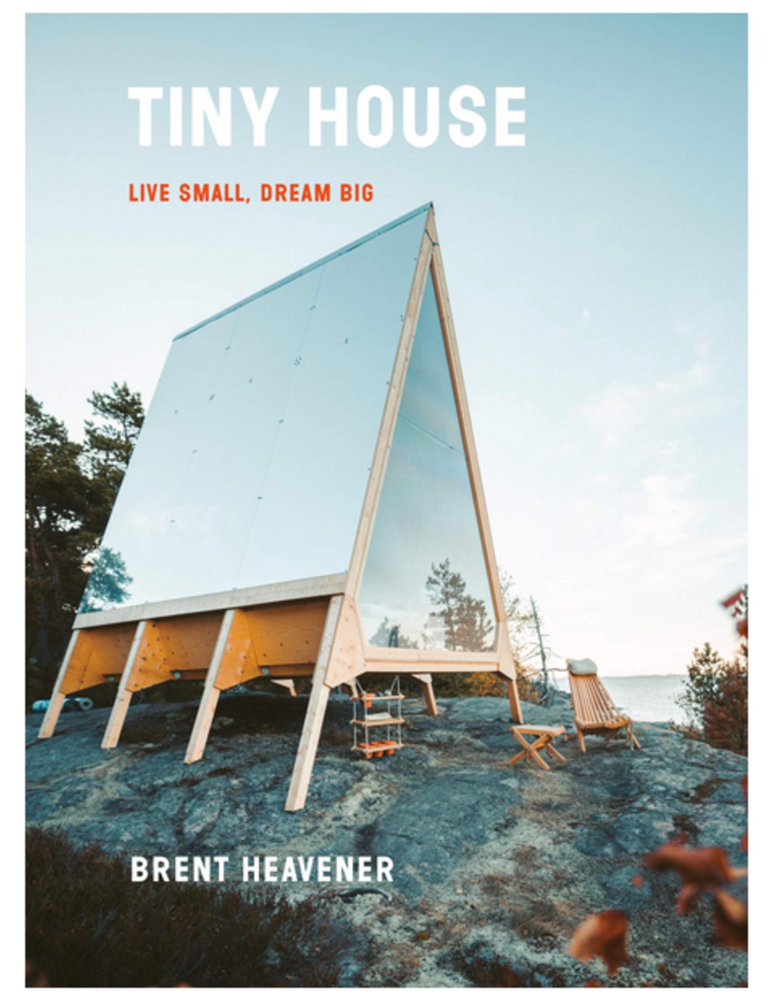Tiny House: Live Small, Dream Big