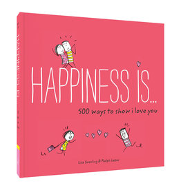 Happiness Is... 500 Ways to Show I Love You
