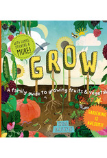 Grow: A Family Guide to Growing Fruits & Vegetables