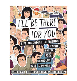 I'll be There for You: The Unofficial Friends Fan Guide