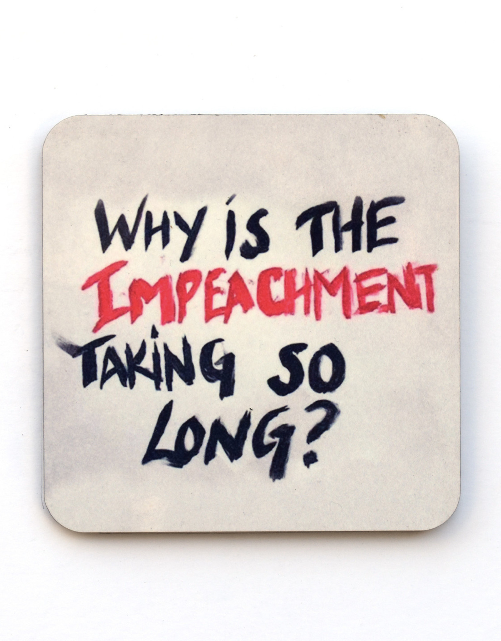 Why Is The Impeachment Taking So Long? Coaster