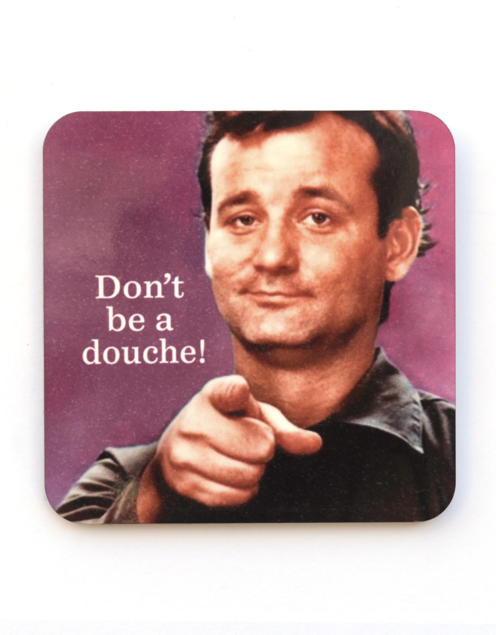 "Bill Murray ""Don't Be A Douche"" Coaster"