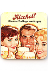 Alcohol! Because Feelings Are Stupid Coaster