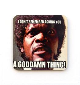 Goddamn Thing Samuel L Jackson Coaster