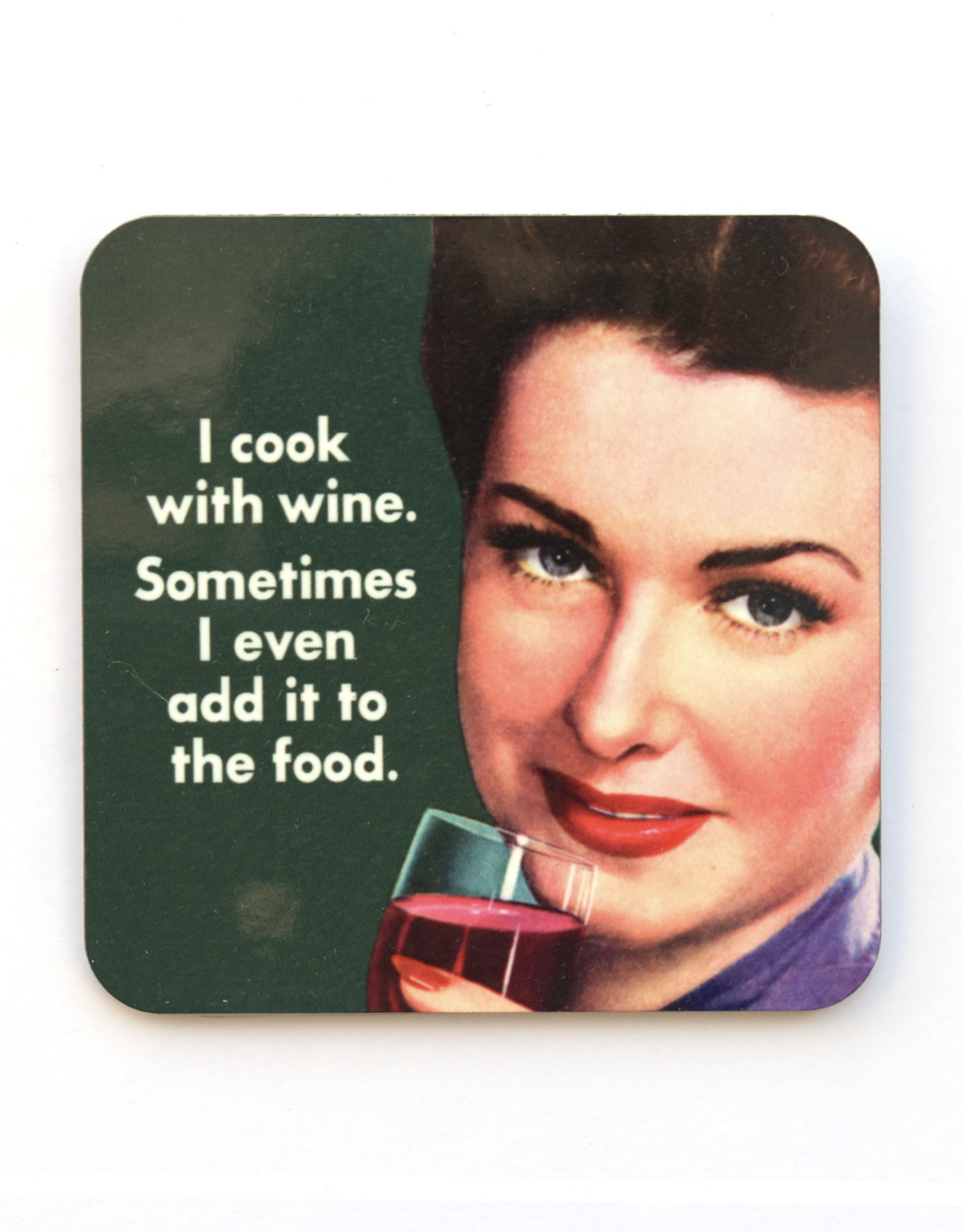 I Cook With Wine Coaster