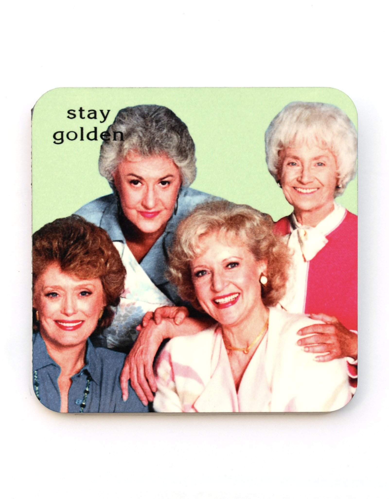 "Golden Girls ""Stay Golden"" Coaster"