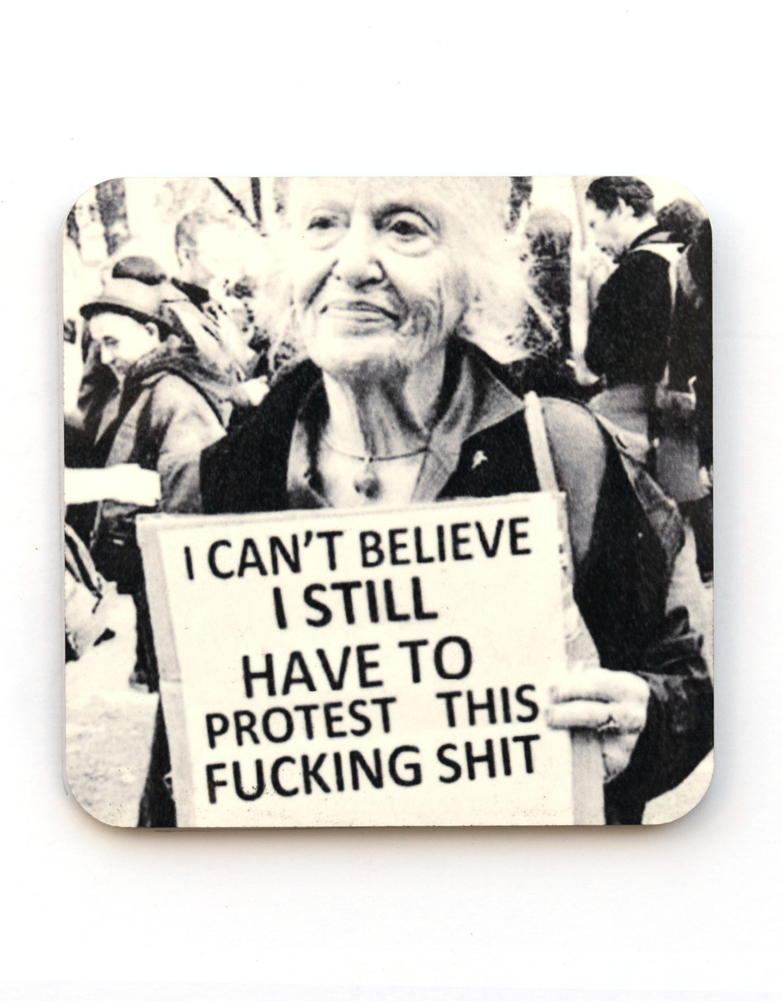 Still Protesting This Shit Coaster