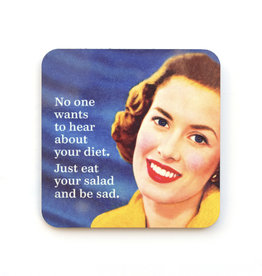 No One Wants to Hear About Your Diet Coaster