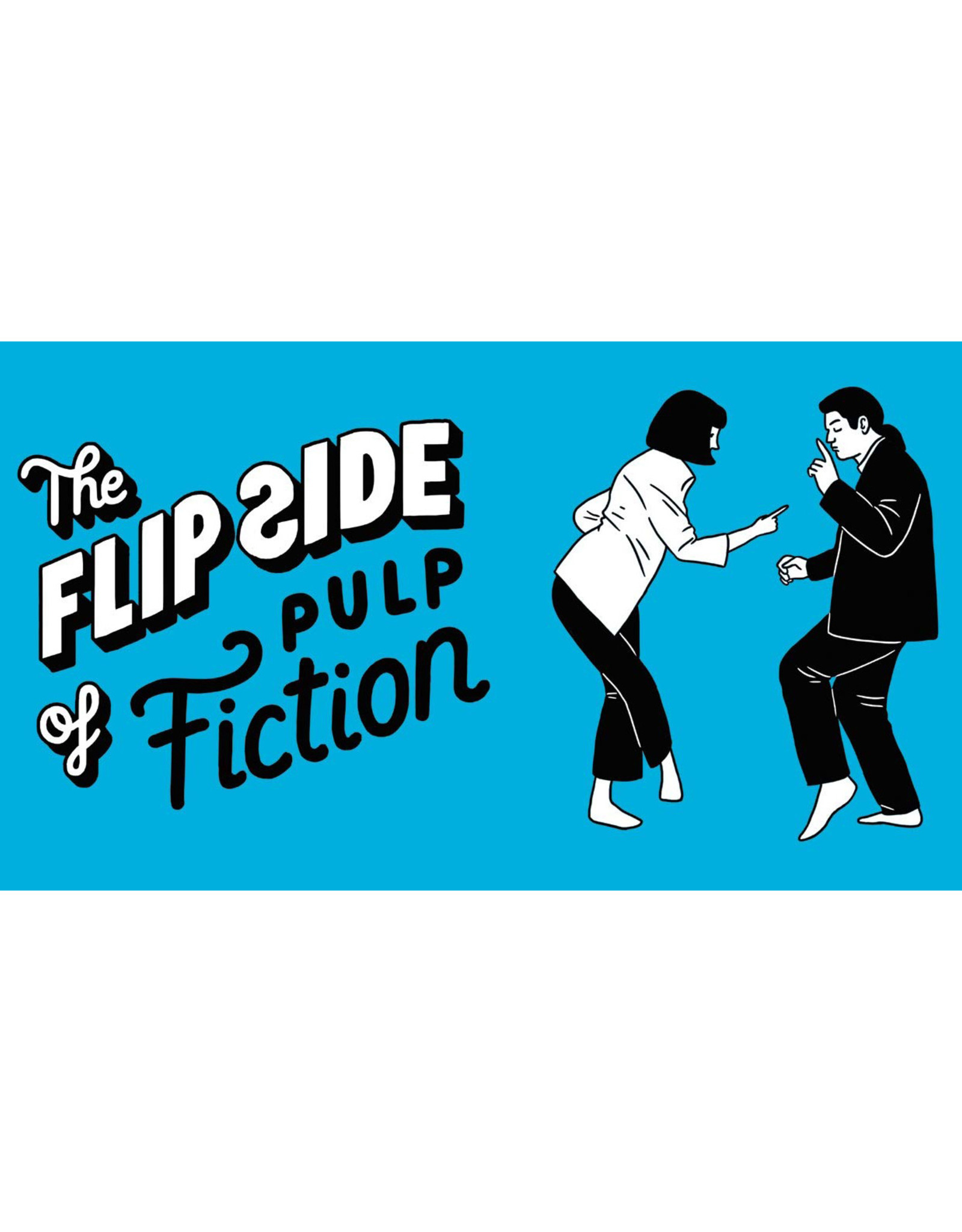 Flipside of Pulp Fiction