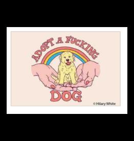Adopt a Fucking Dog Magnet