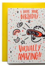 I Hope Your Birthday is Virtually Amazing Greeting Card