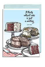 """A Party Without Cake is Just a Meeting"" - Julia Child Greeting Card"