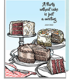 """""""A Party Without Cake is Just a Meeting"""" - Julia Child Greeting Card"""