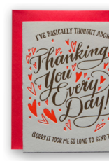 I've Basically Thought About Thanking You Every Day... Greeting Card
