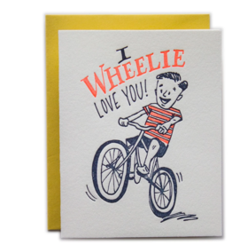 I Wheelie Love You! Greeting Card