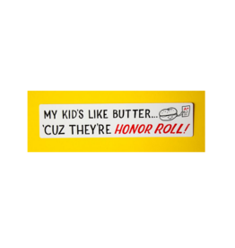 My Kid's Like Butter... 'Cuz They're Honor Roll Sticker