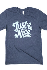 Just Be Nice T-Shirt - PRE ORDER