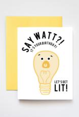 Say Watt? Let's Get Lit! Birthday Card